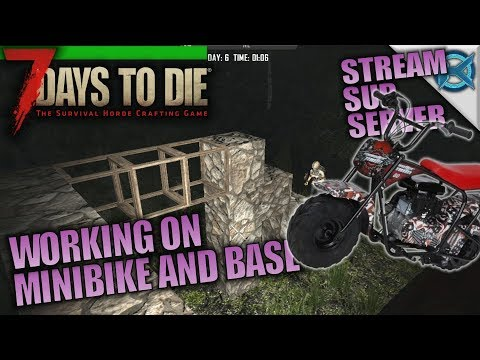 WORKING ON MINIBIKE AND BASE | 7 Days to Die | Let's Play Sub Server Stream Gameplay | S03E09