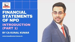 Financial Statements of NPO | Introduction | By CA Kunal Kumar