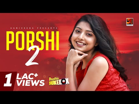 Porshi II | Porshi | Bangla Romantic Songs | Full Album | Audio Jukebox