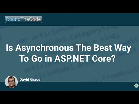 Is Asynchronous The Best Way To Go In ASP.NET Core?