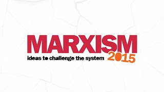 MARXISM 2015 - Ideas to challenge the system