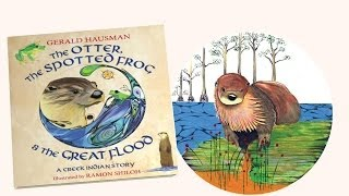 """The Otter, the Spotted Frog & the Great Flood"" Book Trailer from Wisdom Tales Press"