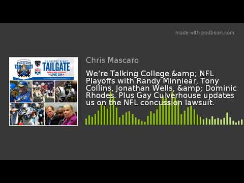 We're Talking College & NFL Playoffs with Randy Minniear, Tony Collins, Jonathan Wells, & Do
