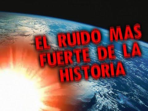 EL  RUIDO MAS FUERTE DE LA HISTORIA