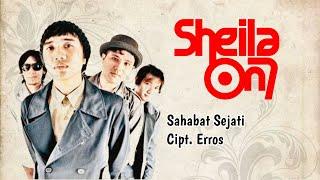 "Sheila On 7 || ""Sahabat Sejati"" (beserta lirik) Cipt: Erros"
