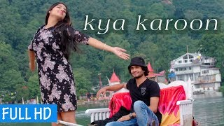New Hindi Songs 2017 || kya karoon || Neet | Latest Romantic songs