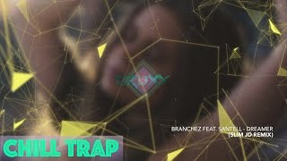 Branchez feat. Santell - Dreamer (SLIM JD Remix)