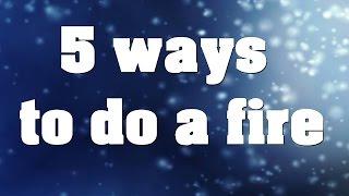 SURVIVAL 5 ways h๐w to make a fire