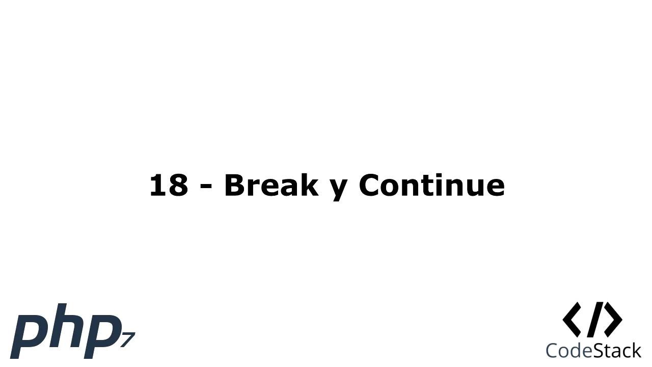 18 - Break y Continue [PHP 7 - Español]