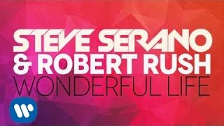 Steve Serano & Robert Rush - Wonderful Life (Official Audio)