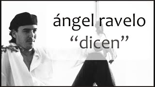Ángel Ravelo - Dicen. YouTube Videos