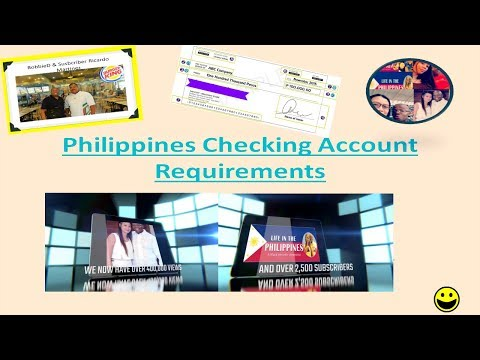 REQUIREMENTS FOR A FOREIGN NATIONAL TO GET A CHECKING ACCOUNT IN THE PHILIPPINES