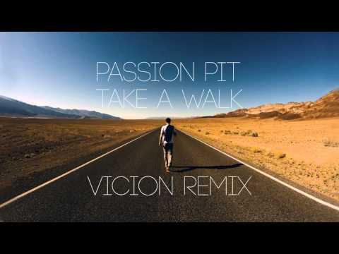 Passion Pit - Take A Walk (Vicion Remix)