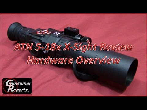 ATN 5-18x X-Sight Review: Hardware Overview