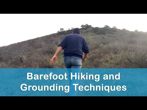 "Essential Grounding Techniques ""Barefoot Hiking"" with Mark Daniells 