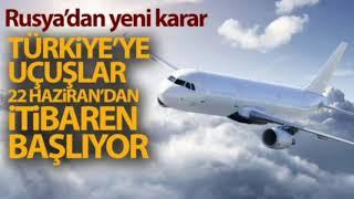 Rusya  22 Haziran'da Türkiye uçuşlarına başlatıyor.