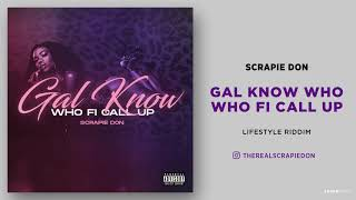 Gal Know Who Fi Call Up (Lifestyle Riddim)