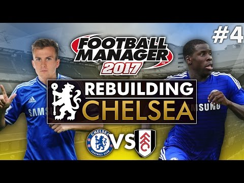 Rebuilding Chelsea - Episode 4 | Football Manager 2017 Gameplay