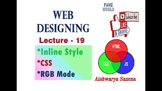LECTURE - 19 - INLINE STYLE - example 5 - and  RGB Mode - CSS - WEB DESIGNING