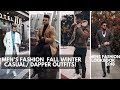 Men's Casual And Dapper Fall/Winter Outfits | Men's FW18 Fashion | Lookbook Inspiration