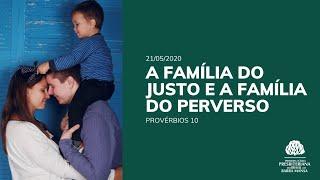 A Família do Justo e a Família do Perverso - Estudo Bíblico - 21/05/2020