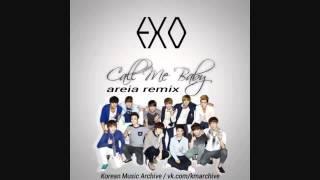 엑소 (EXO) - Call Me Baby (Areia Remix #184)