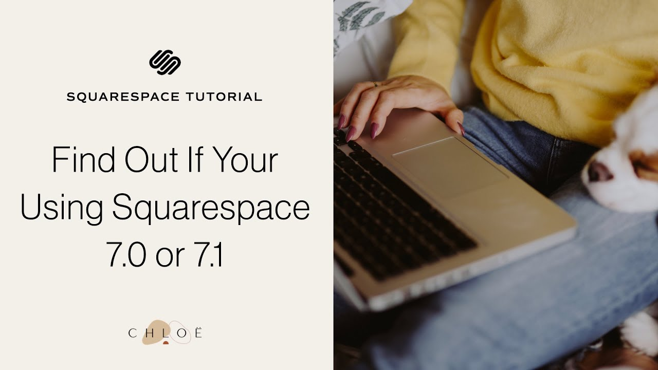 How To Find Which Squarespace Version You're Using - 7.0 or 7.1?