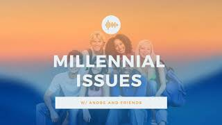 Millennial Issues Ep.3 - Feminism