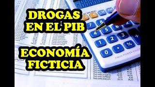 """Dr0gas y Economía Ilegal en PIB desde 2014. Economía """"INVENTADA"""""""