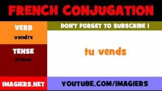 FRENCH VERB CONJUGATION = vendre = Présent