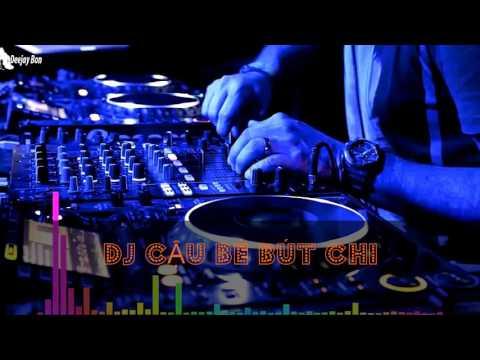 DJ - Nhạc hay cậu bé bút chì Nhạc hay 2017