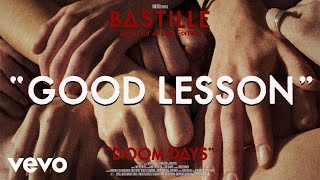Bastille - Good Lesson (Visualiser)