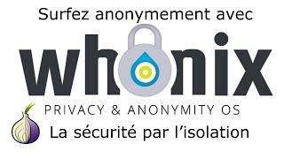 Surfez anonymement avec Whonix et Tor