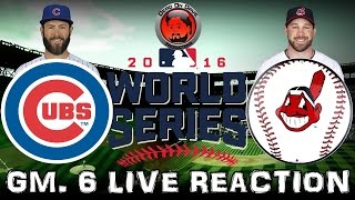 World Series GM. 6 2016 Live REACTION SHOW! Can #Cubs Force Game 7? Fan Chat & REACTION!