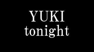 YUKI/tonight 映画「グラスホッパー」主題歌