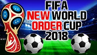 FIFA NEW WORLD ORDER CUP 2018 - There