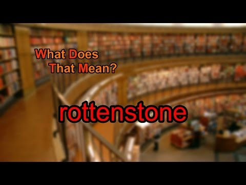 What does rottenstone mean?