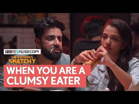 FilterCopy | Something Sketchy: When You Are A Clumsy Eater | Ft. Ahsaas Channa and Rishhsome