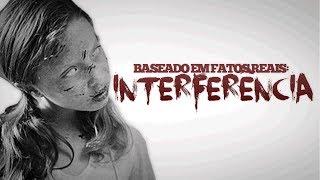INTERFERÊNCIA: BASEADO EM FATOS REAIS