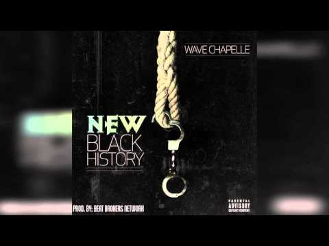 Wave Chapelle – New Black History