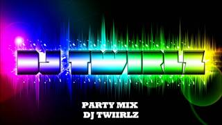 ( 2011 Party Mix) DJ Twirlz