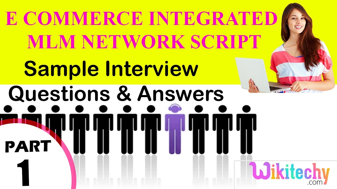 e commerce integrated mlm network script top most interview e commerce integrated mlm network script top most interview questions and answers for freshers