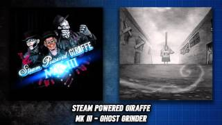 Steam Powered Giraffe - Ghost Grinder (Audio)