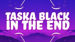 Taska Black - In The End (Lyrics)