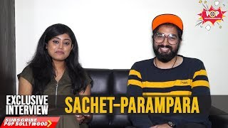 SACHET TANDON & PARAMPARA THAKUR | Exclusive Interview | Kabir Singh | Bekhayali