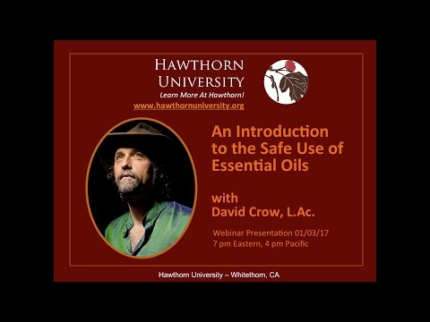 An duction to the Safe Use of Essential Oils: Part One with David Crow, L.Ac.