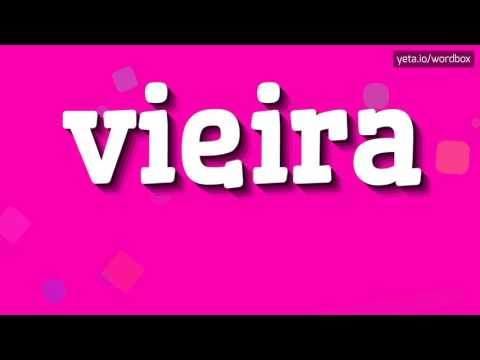 VIEIRA - HOW TO PRONOUNCE IT!?