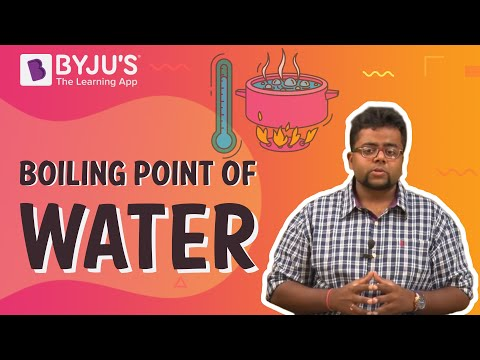 Boiling Point Of Water | Learn With BYJU'S