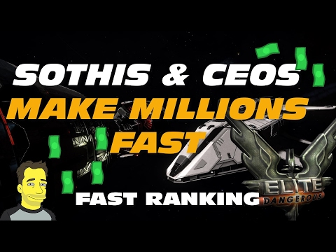 Elite Dangerous : CEOS and SOTHIS Rank up and Make Millions Fast