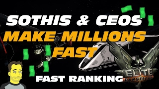 Elite: Dangerous CEOS and SOTHIS Rank up and Make Millions Fast